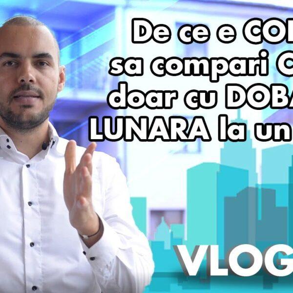 De ce e CORECT sa compari CHIRIA doar cu DOBANDA LUNARA la un credit?   Vlog de imobiliare #52